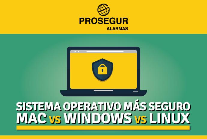 ¿Cuál es el sistema operativo más seguro? - Blog Prosegur