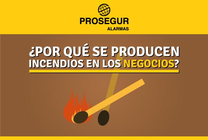 Por qué se producen incendios en negocios - Blog Prosegur
